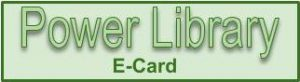 Power Library E-Card